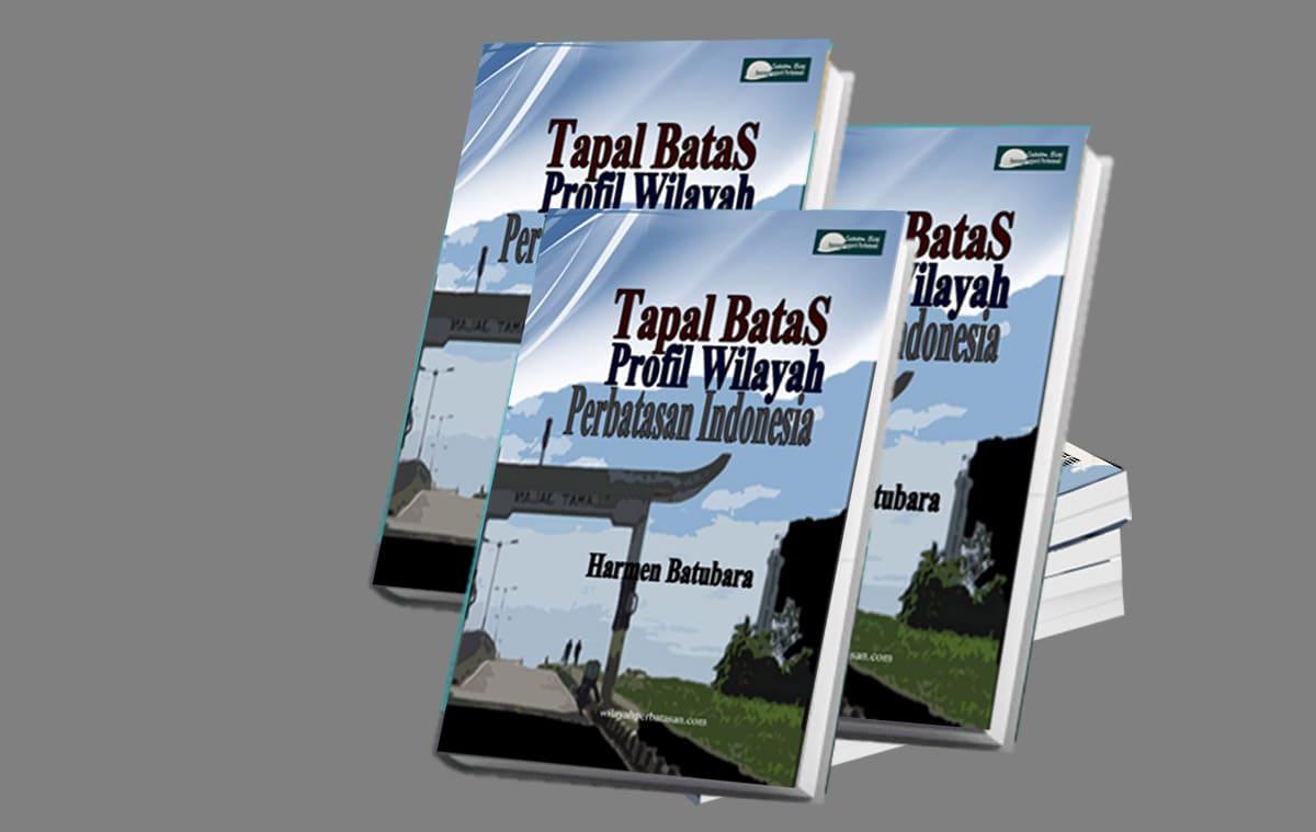 Tapal Batas Profil Perbatasan Indonesia