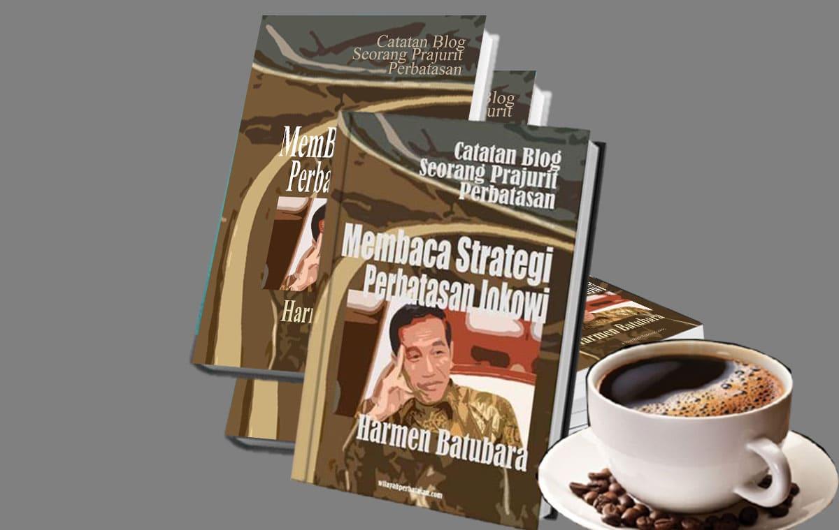 Membaca Strategi Perbatasan Jokowi